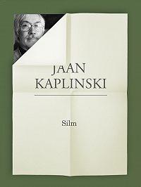 Jaan Kaplinski -Silm