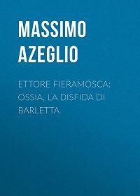 Massimo Azeglio -Ettore Fieramosca: ossia, La disfida di Barletta