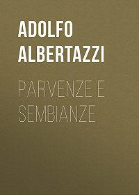 Adolfo Albertazzi -Parvenze e sembianze