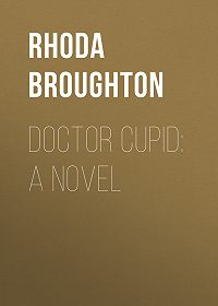 Rhoda Broughton -Doctor Cupid: A Novel