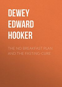Edward Dewey -The No Breakfast Plan and the Fasting-Cure