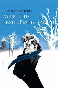 João Marques -Minu ilus eksiil Eestis