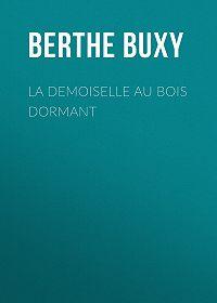 Berthe Buxy -La Demoiselle au Bois Dormant