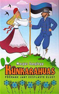 Margus Sanglepp -Künkarahvas. Pöörane jant eestlaste elust