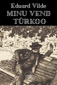 Eduard Vilde -Minu vend Türkoo