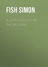 Simon Fish -A Supplication for the Beggars