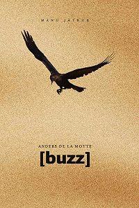 Anders de la Motte -[buzz]