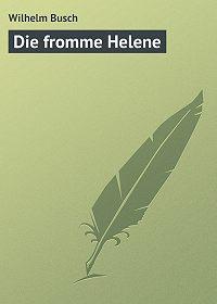 Wilhelm Busch -Die fromme Helene