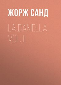 Жорж Санд -La Daniella, Vol. II