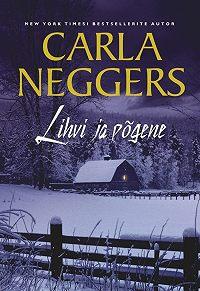 Carla Neggers -Lihvi ja põgene