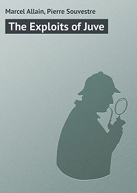 Marcel Allain -The Exploits of Juve