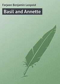 Benjamin Farjeon -Basil and Annette