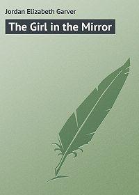 Elizabeth Jordan -The Girl in the Mirror