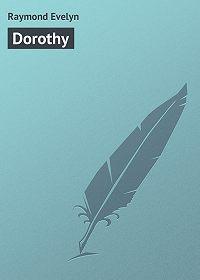 Evelyn Raymond -Dorothy