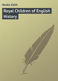 Edith Nesbit -Royal Children of English History