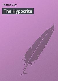 Guy Thorne -The Hypocrite