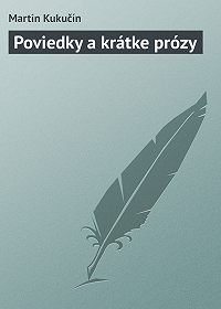 Martin Kukučín -Poviedky a krátke prózy