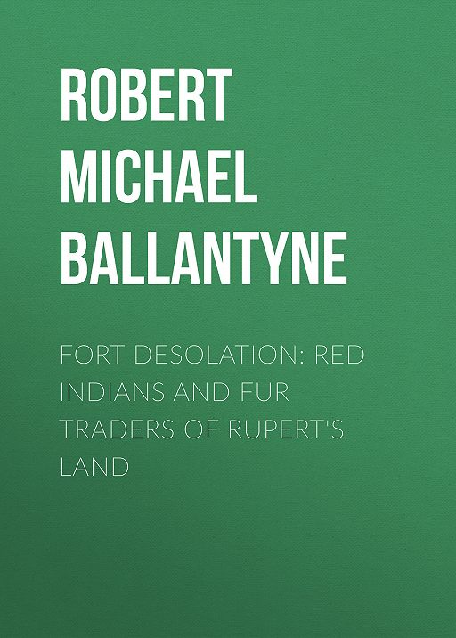 Fort Desolation: Red Indians and Fur Traders of Rupert's Land
