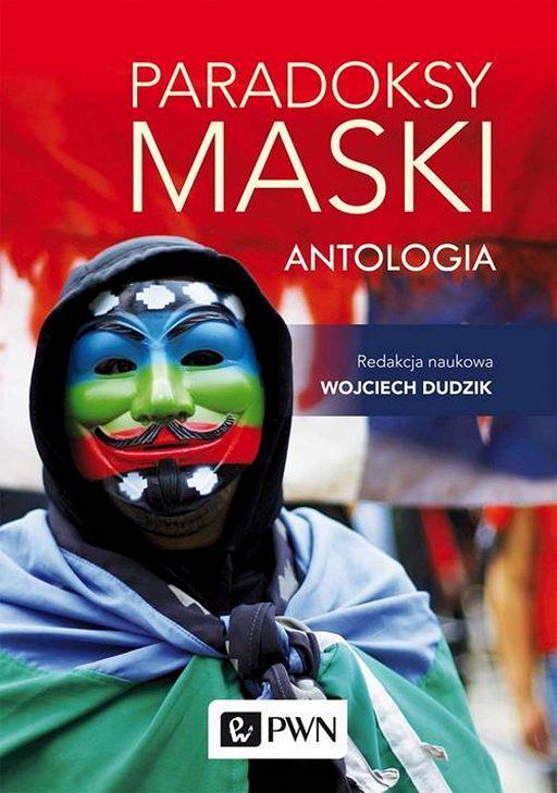 Paradoksy maski. Antologia