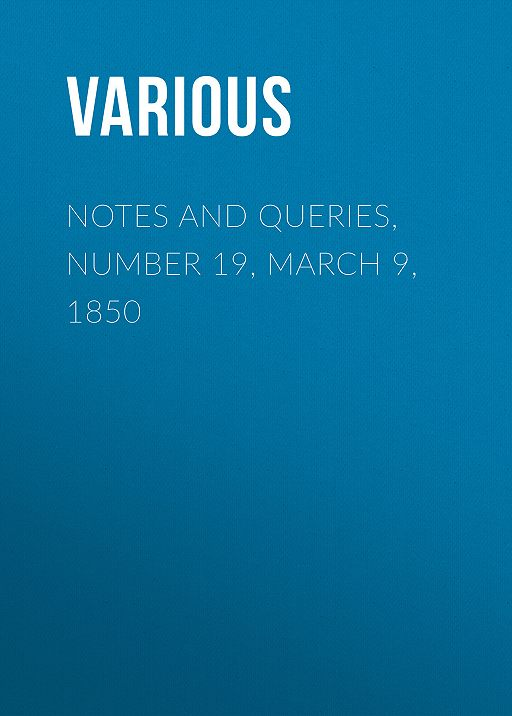 Notes and Queries, Number 19, March 9, 1850