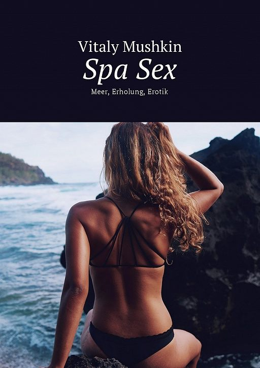 SpaSex. Meer, Erholung, Erotik
