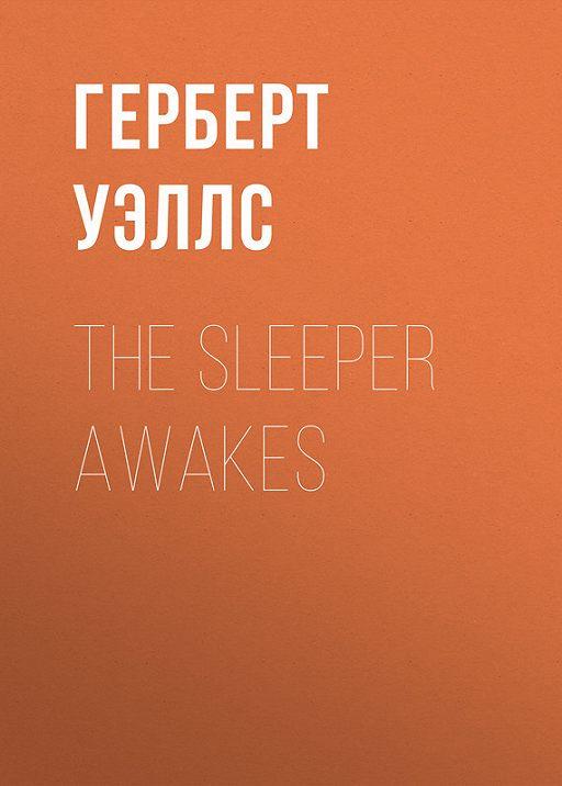 The Sleeper Awakes