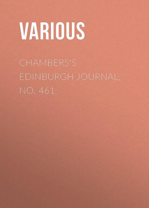 Chambers's Edinburgh Journal, No. 461