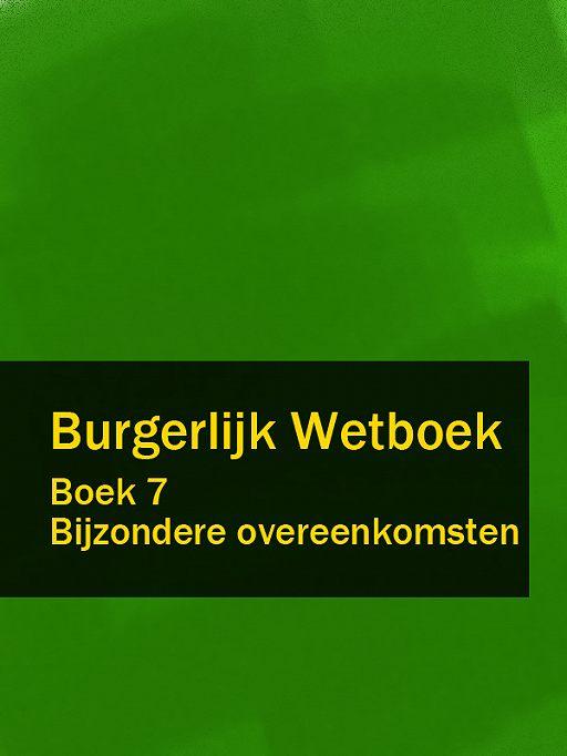 Burgerlijk Wetboek boek 7