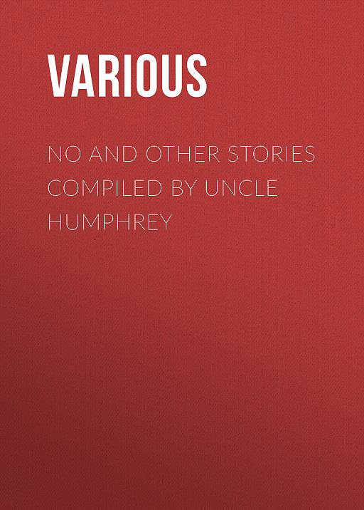 No and Other Stories Compiled by Uncle Humphrey