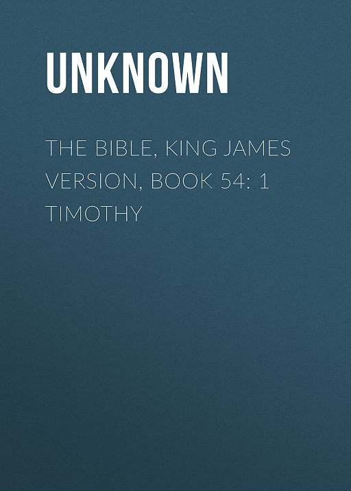 The Bible, King James version, Book 54: 1 Timothy