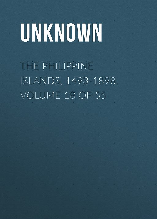 The Philippine Islands, 1493-1898. Volume 18 of 55