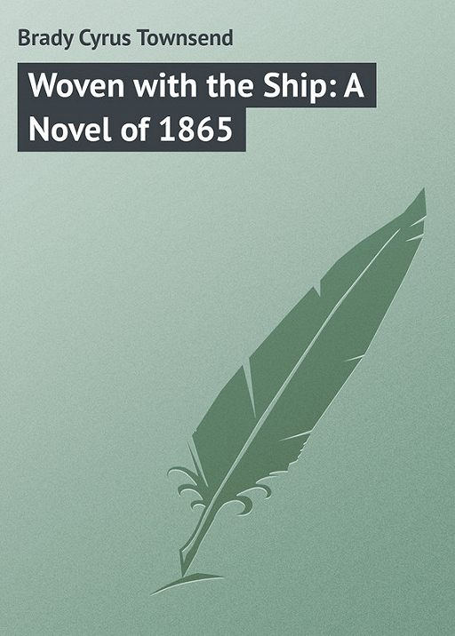Woven with the Ship: A Novel of 1865