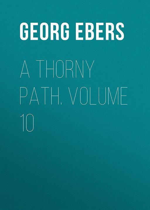 A Thorny Path. Volume 10