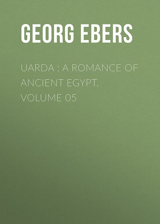 Uarda : a Romance of Ancient Egypt. Volume 05