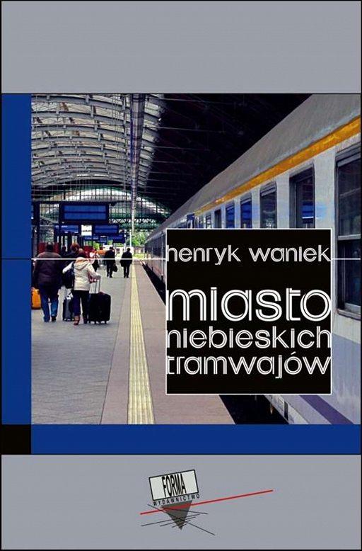 Miasto niebieskich tramwajów