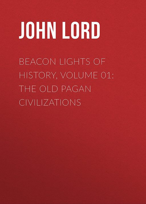 Beacon Lights of History, Volume 01: The Old Pagan Civilizations