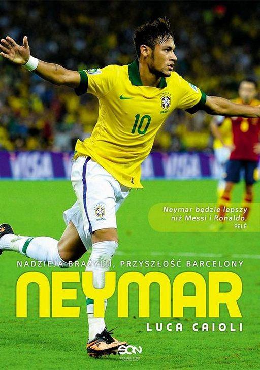 Neymar. Nadzieja Brazylii, przyszłość Barcelony