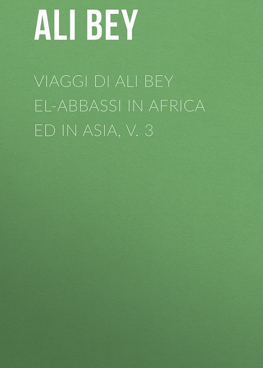Viaggi di Ali Bey el-Abbassi in Africa ed in Asia, v. 3