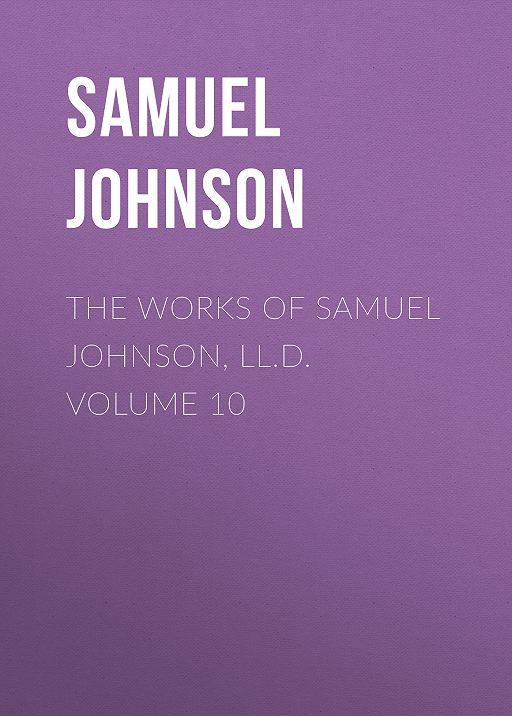 The Works of Samuel Johnson, LL.D. Volume 10