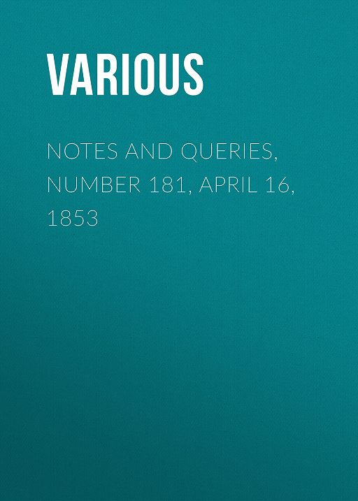 Notes and Queries, Number 181, April 16, 1853